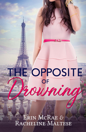 The Opposite of Drowning - Erin McRae & Racheline Maltese