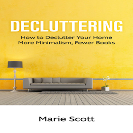 Decluttering: How to Declutter Your Home More Minimalism, Fewer Books