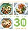 Vegetarian Meals in 30 Minutes