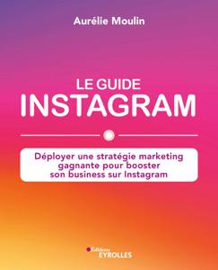 Le guide Instagram Couverture de livre