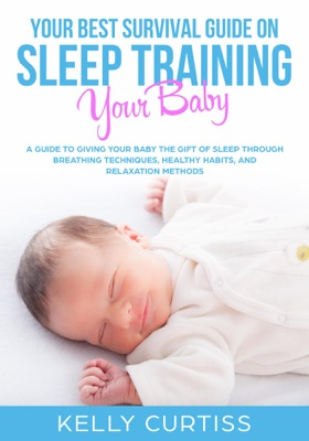 Your Best Survival Guide on Sleep Training Your Baby
