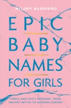 Epic Baby Names For Girls