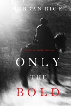 Only The Bold (The Way Of Steel—Book 4)
