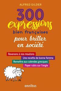 300 expressions bien françaises pour épater la galerie La couverture du livre martien
