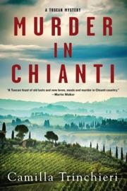 Murder in Chianti - Camilla Trinchieri by  Camilla Trinchieri PDF Download
