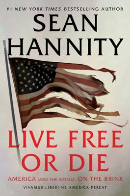 Sean Hannity - Live Free Or Die book