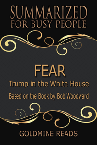 Fear - Summarized for Busy People: Trump in the White House: Based on the Book by Bob Woodward Copertina del libro