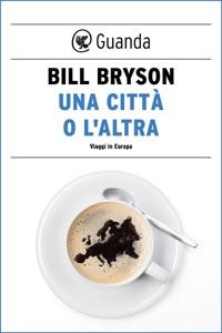 Una città o l'altra. Viaggi in Europa Book Cover