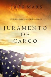 Juramento de Cargo (un Thriller de Luke Stone – Libro 2) Book Cover