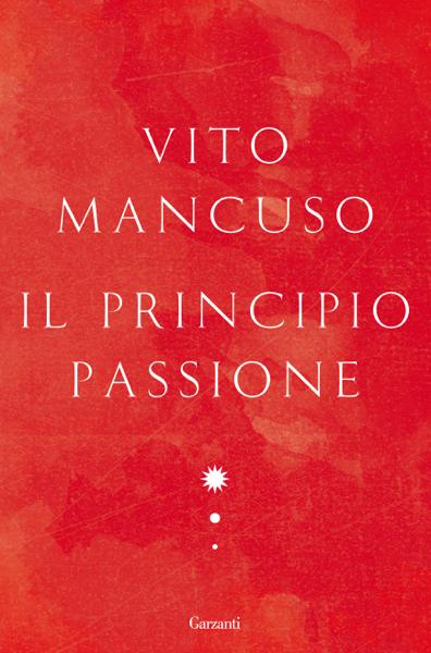 Il principio passione by Vito Mancuso
