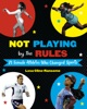 Not Playing by the Rules: 21 Female Athletes Who Changed Sports
