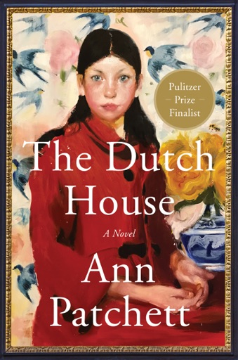 The Dutch House - Ann Patchett
