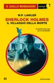 Sherlock Holmes. Il villaggio della morte (Il Giallo Mondadori Sherlock)