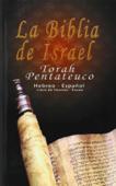 La Biblia de Israel: Torah Pentateuco: Hebreo - Espanol