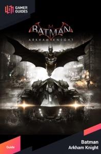 Batman Arkham Knight - Strategy Guide