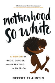 Motherhood So White