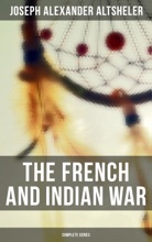 The French And Indian War: Complete Series