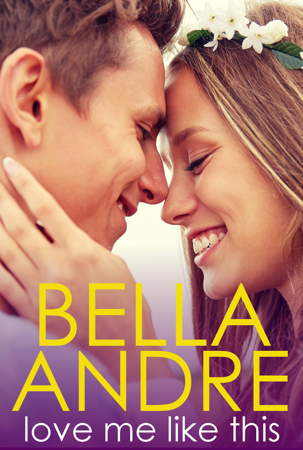 Love Me Like This (The Morrisons #3) - Bella Andre