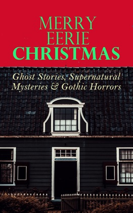 MERRY EERIE CHRISTMAS - Ghost Stories, Supernatural Mysteries & Gothic Horrors