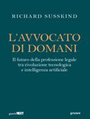 L'avvocato di domani. Il futuro della professione legale tra rivoluzione tecnologica e intelligenza artificiale