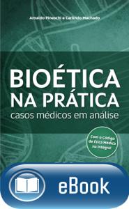 Bioética na prática Book Cover