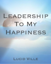 Download and Read Online Leadership To My Happiness