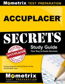 ACCUPLACER Exam Secrets Study Guide: