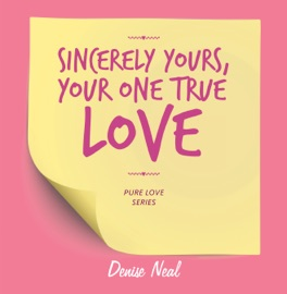 Sincerely Yours Your One True Love