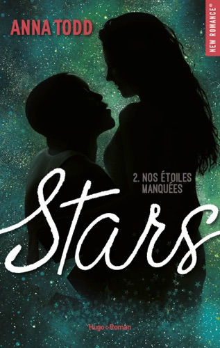 Anna Todd - Stars - tome 2 Nos étoiles manquées
