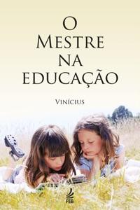 O Mestre na educação Book Cover