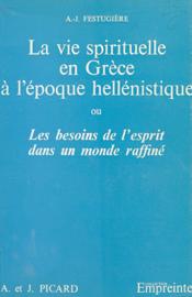 La vie spirituelle en Grèce à l'époque hellénistique