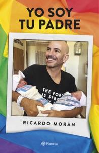Yo soy tu padre Par Ricardo Morán