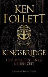 Kingsbridge - Der Morgen einer neuen Zeit von Ken Follett Buch-Cover