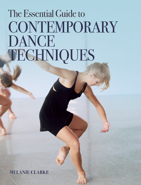 Melanie Clarke - The Essential Guide to Contemporary Dance Techniques PDF Download