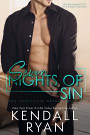 Seven Nights of Sin - Kendall Ryan book summary