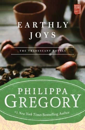 Philippa Gregory - Earthly Joys