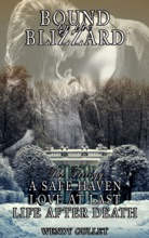 Bound By The Blizzard: A Safe Haven - Love At Last - Life After Death