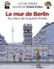 Le fil de l'Histoire raconté par Ariane & Nino - tome 22 - Le mur de Berlin