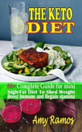 The Keto Diet 80 Complete Guide For Maxi High Fat Diet To Shed Weight Boost Immune And Regain Stamina For A Healthy Life