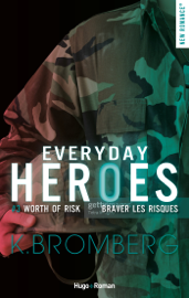 Everyday heroes - tome 3 Worth the risk