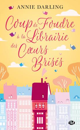 Coup de foudre à la librairie des cœurs brisés - Annie Darling