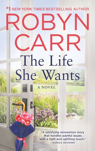 Robyn Carr - The Life She Wants