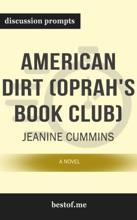 American Dirt (Oprah's Book Club): A Novel by Jeanine Cummins (Discussion Prompts)