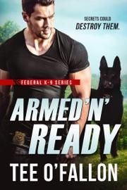 Armed 'N' Ready - Tee O'Fallon by  Tee O'Fallon PDF Download