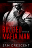 Sam Crescent - Bullied by Her Mafia Man artwork