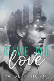 Give Me Love - Paige P. Horne book summary
