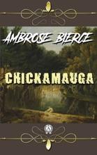 Ambrose Bierce - Chickamauga