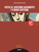 Visitas al Santísimo Sacramento y a María Santísima Book Cover