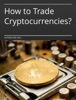 How to Trade Cryptocurrencies?