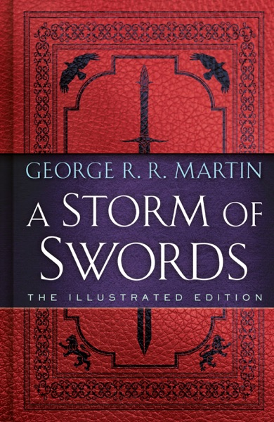 A Storm of Swords: The Illustrated Edition - George R.R. Martin book cover